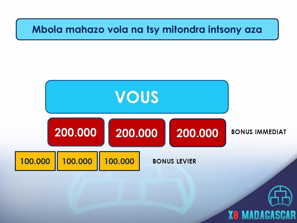 200.000 BONUS IMMEDIAT 100.000 BONUS LEVIER Mbola mahazo vola na tsy mitondra intsony aza