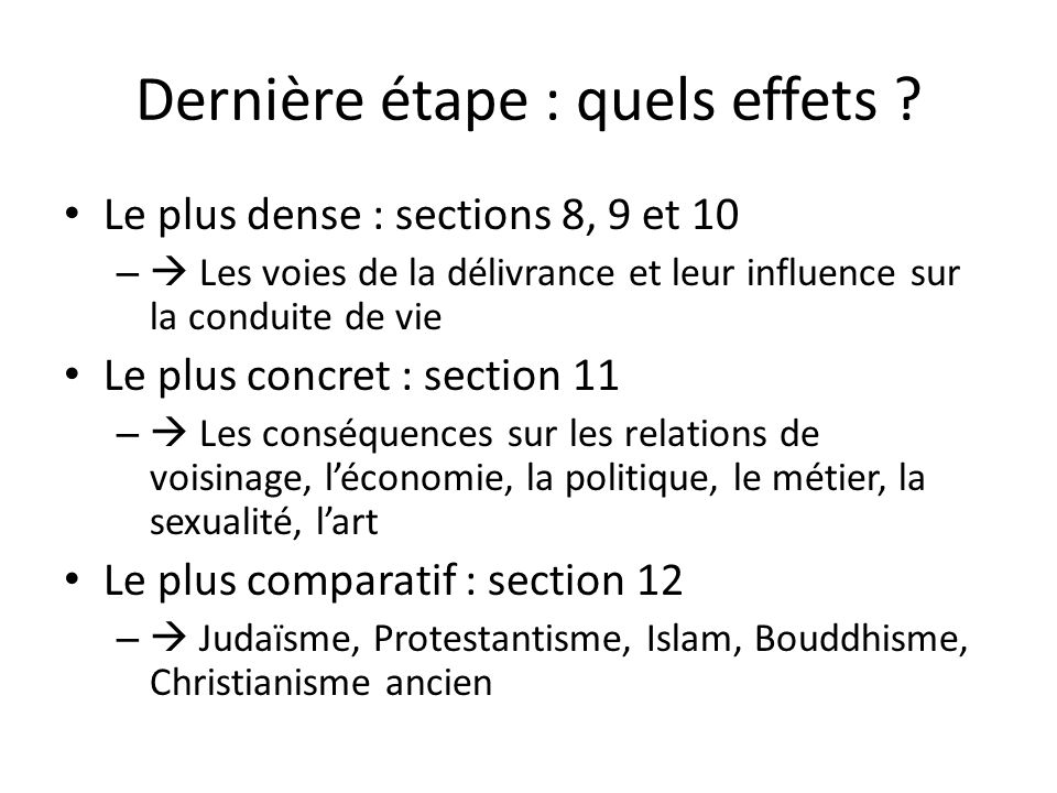 Dernière étape : quels effets ? Le plus dense : sections 8, 9 et 10 – Les voies de la délivrance et leur influence sur la conduite de vie Le plus conc
