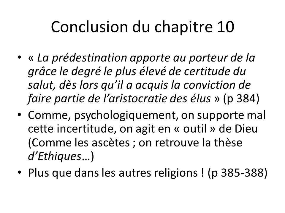 Conclusion du chapitre 10 « La prédestination apporte au porteur de la grâce le degré le plus élevé de certitude du salut, dès lors quil a acquis la c