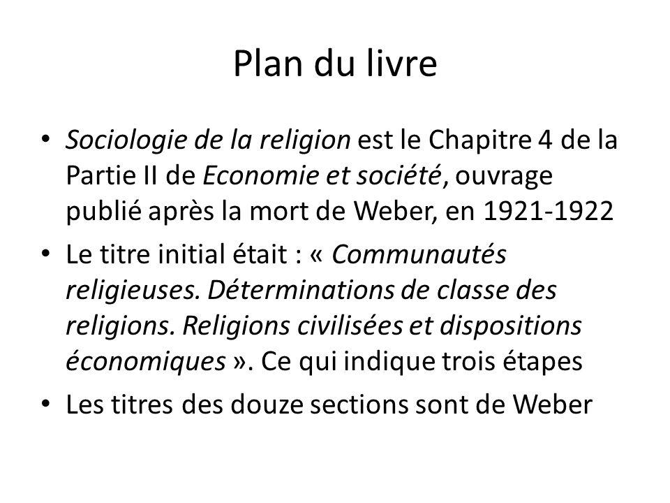 Plan du livre Sociologie de la religion est le Chapitre 4 de la Partie II de Economie et société, ouvrage publié après la mort de Weber, en 1921-1922