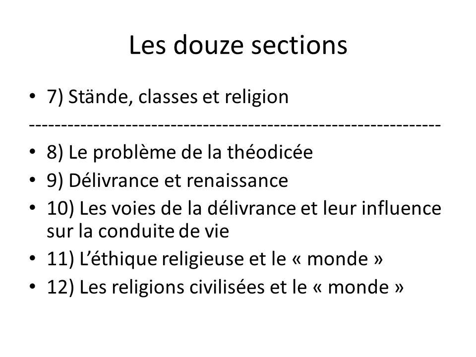 Les douze sections 7) Stände, classes et religion ---------------------------------------------------------------- 8) Le problème de la théodicée 9) D