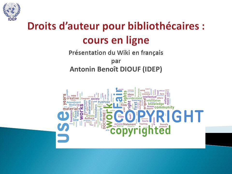 Présentation du Wiki en français par Antonin Benoît DIOUF (IDEP) IDEP