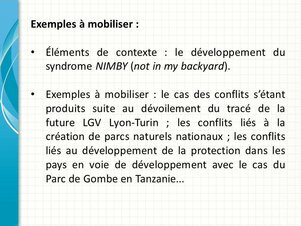 Exemples à mobiliser : Éléments de contexte : le développement du syndrome NIMBY (not in my backyard).