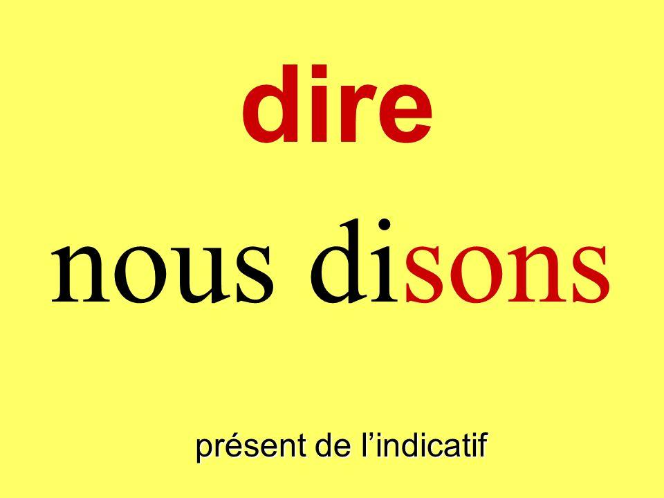 présent de lindicatif on dit dire