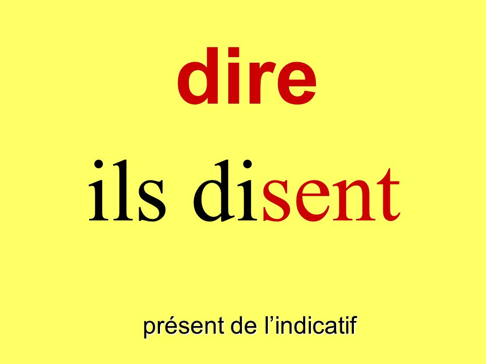 présent de lindicatif ils disent dire