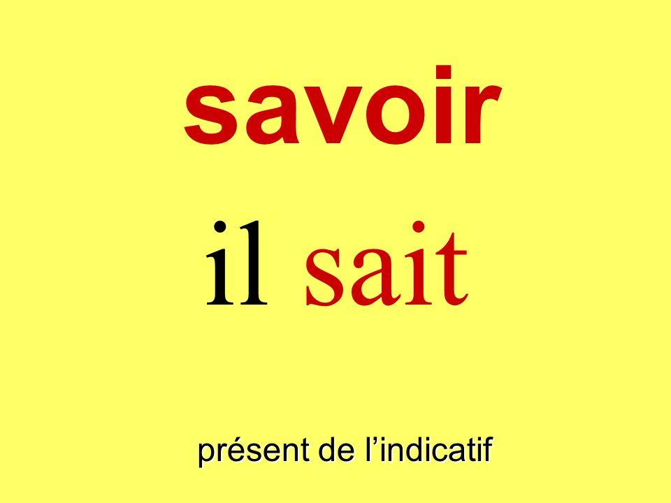 présent de lindicatif tu sais savoir
