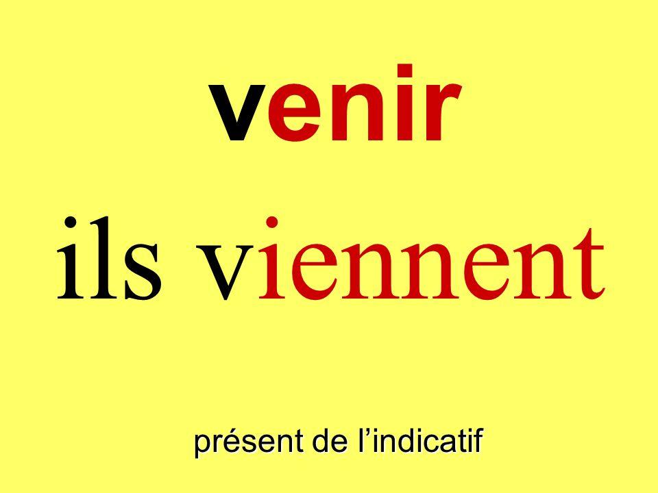 présent de lindicatif vous venez venir