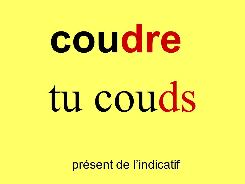 présent de lindicatif tu couds coudre
