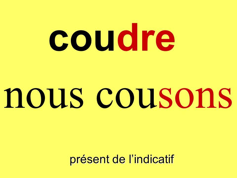présent de lindicatif on coud coudre