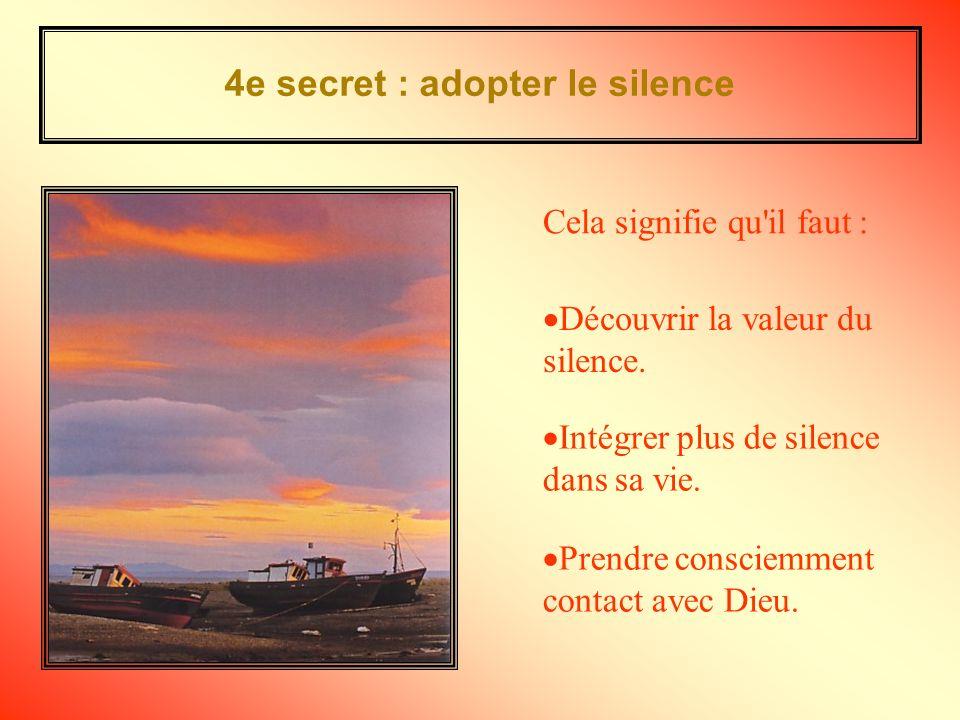 4e secret : adopter le silence Découvrir la valeur du silence.