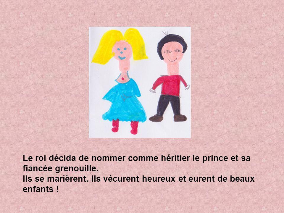 Le roi décida de nommer comme héritier le prince et sa fiancée grenouille. Ils se marièrent. Ils vécurent heureux et eurent de beaux enfants !
