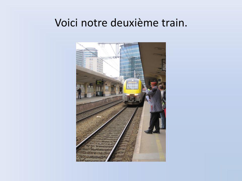 Voici notre deuxième train.