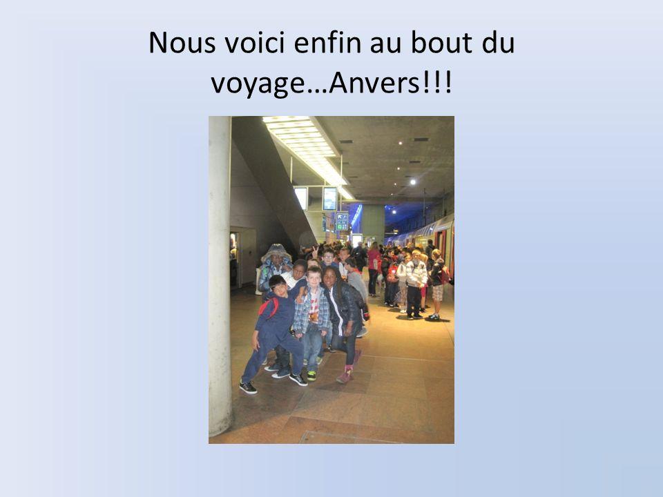 Nous voici enfin au bout du voyage…Anvers!!!