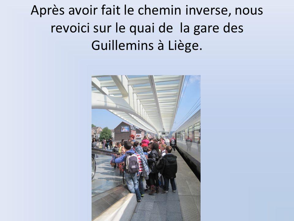Après avoir fait le chemin inverse, nous revoici sur le quai de la gare des Guillemins à Liège.