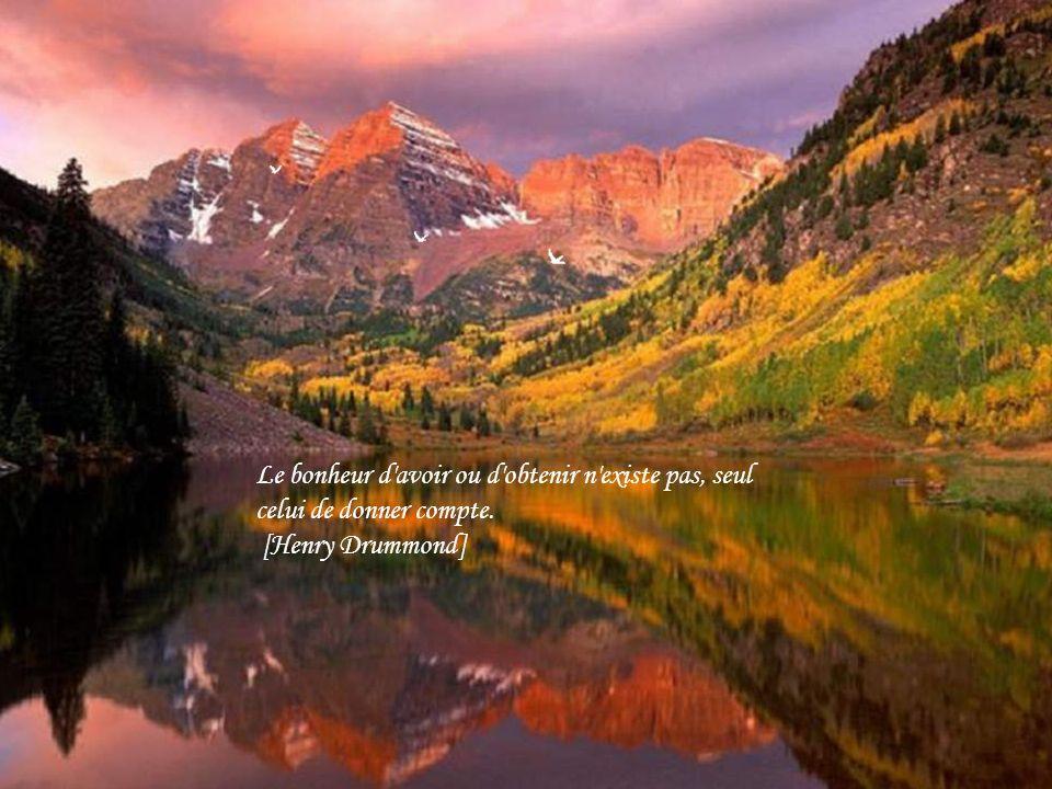 Le bonheur d avoir ou d obtenir n existe pas, seul celui de donner compte. [Henry Drummond]