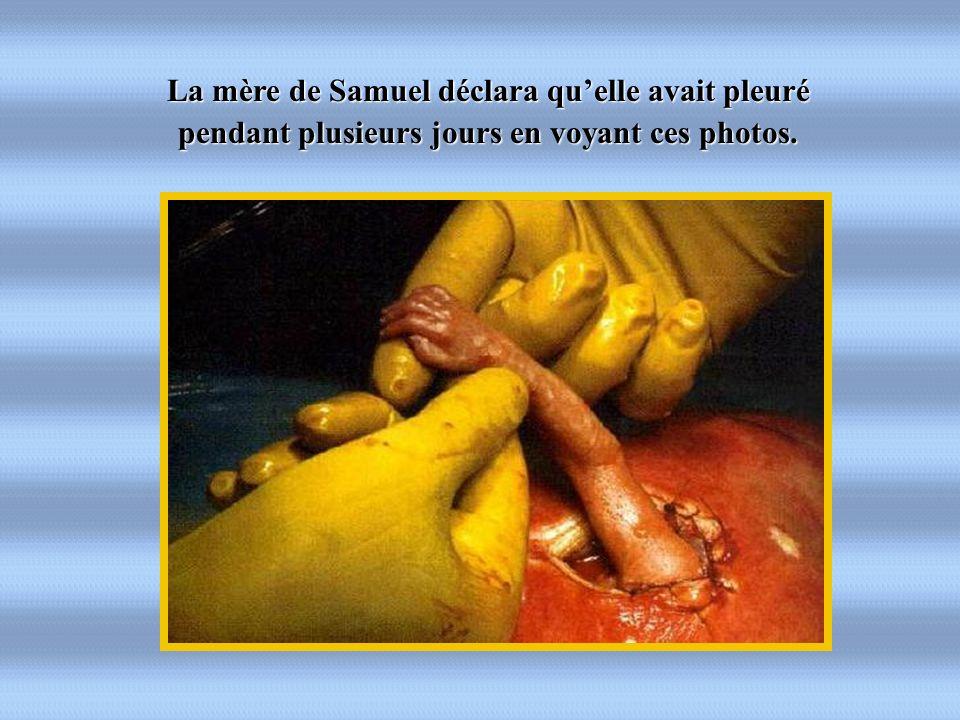 La mère de Samuel déclara quelle avait pleuré pendant plusieurs jours en voyant ces photos.