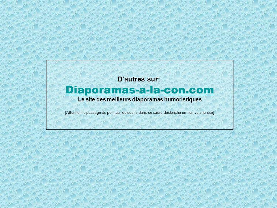 Retrouvez les meilleurs diaporamas PPS dhumour et de divertissement sur http://www.diaporamas-a-la-con.com http://www.diaporamas-a-la-con.com Bonne semaine...