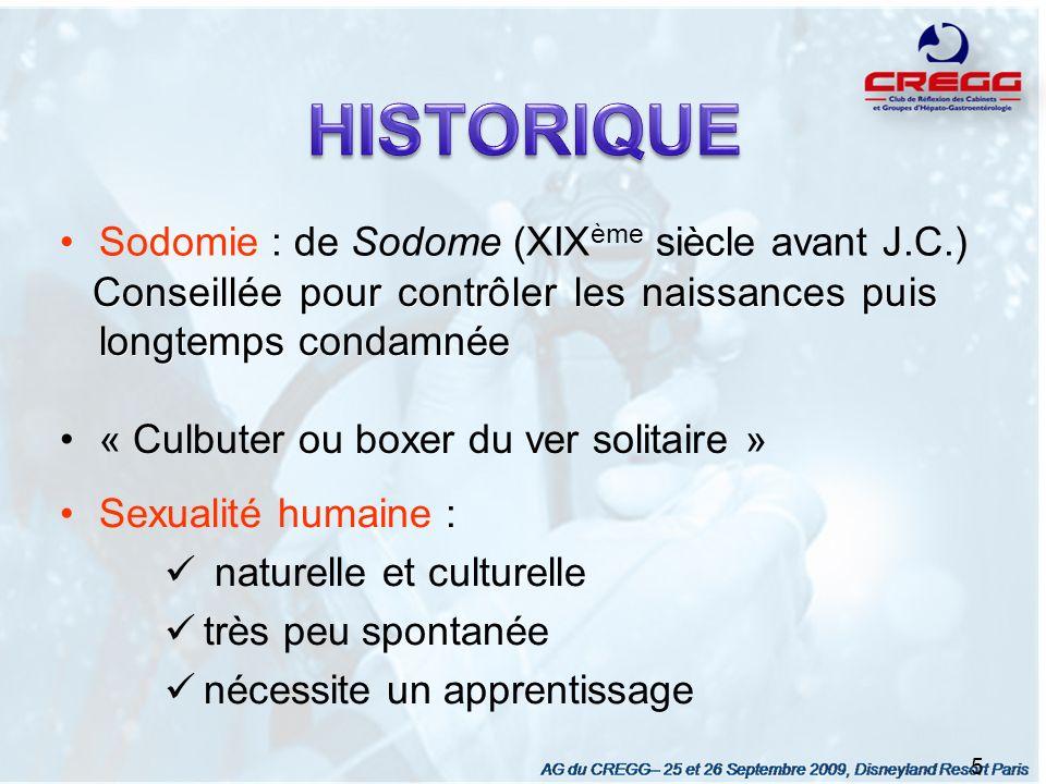 Conseillée pour contrôler les naissances puis longtemps condamnée Sodomie : de Sodome (XIX ème siècle avant J.C.) Sexualité humaine : naturelle et cul