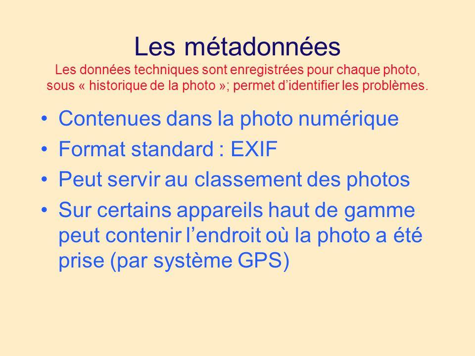 Les métadonnées Les données techniques sont enregistrées pour chaque photo, sous « historique de la photo »; permet didentifier les problèmes. Contenu