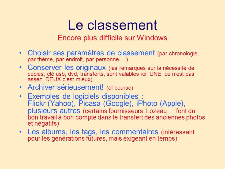 Le classement Encore plus difficile sur Windows Choisir ses paramètres de classement (par chronologie, par thème, par endroit, par personne….) Conserv