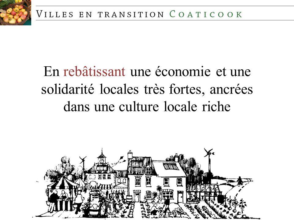 En rebâtissant une économie et une solidarité locales très fortes, ancrées dans une culture locale riche