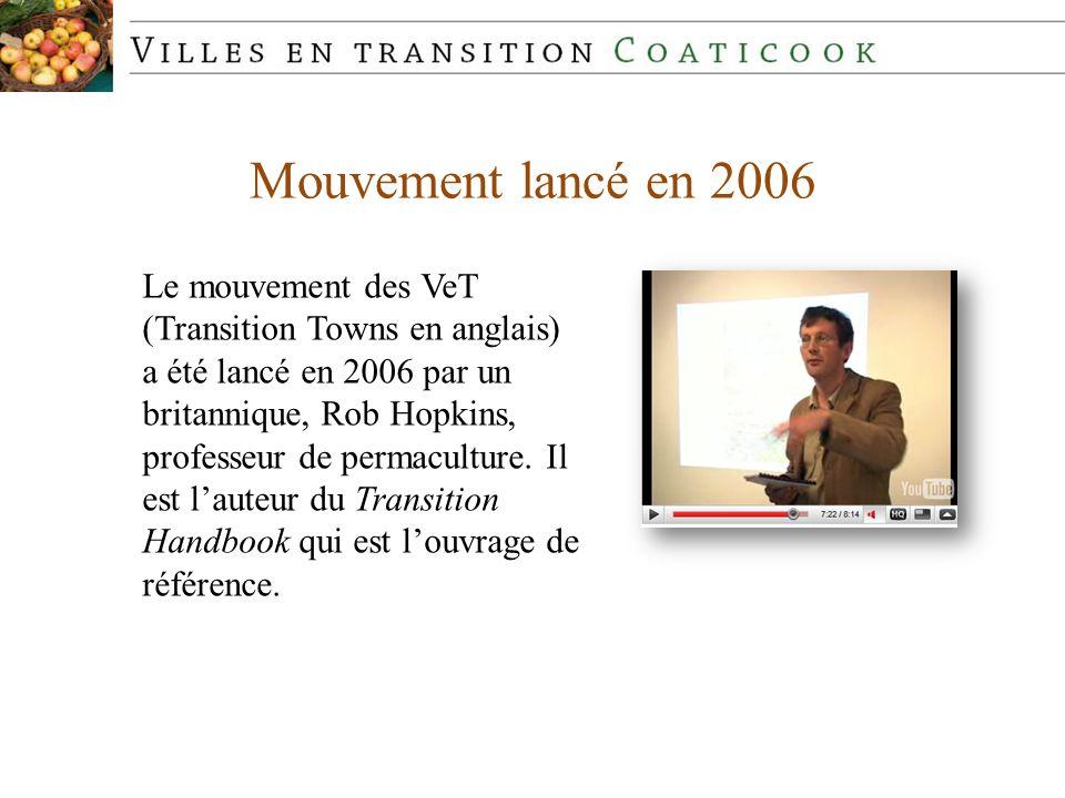 Mouvement lancé en 2006 Le mouvement des VeT (Transition Towns en anglais) a été lancé en 2006 par un britannique, Rob Hopkins, professeur de permacul