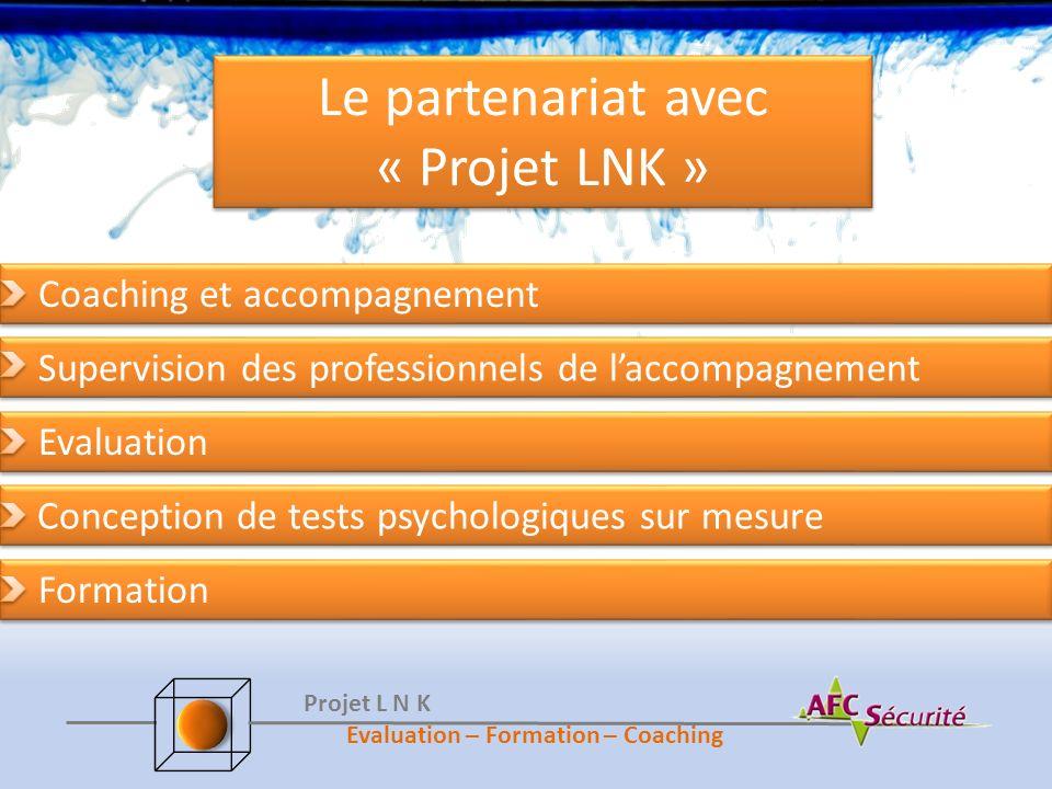 Le partenariat avec « Projet LNK » Formation Conception de tests psychologiques sur mesure Conception de tests psychologiques sur mesure Coaching et a