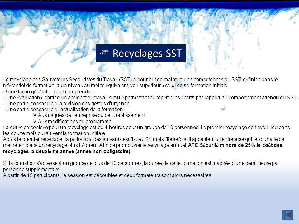 Le recyclage des Sauveteurs Secouristes du Travail (SST) a pour but de maintenir les comp é tences du SST, d é finies dans le r é f é rentiel de forma