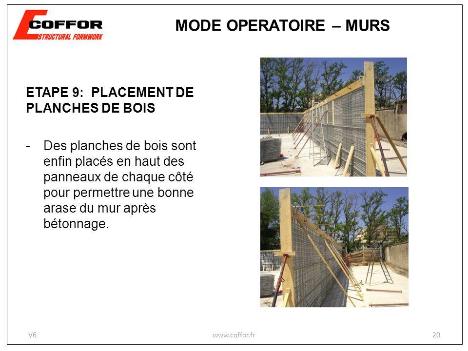 ETAPE 9: PLACEMENT DE PLANCHES DE BOIS -Des planches de bois sont enfin placés en haut des panneaux de chaque côté pour permettre une bonne arase du mur après bétonnage.
