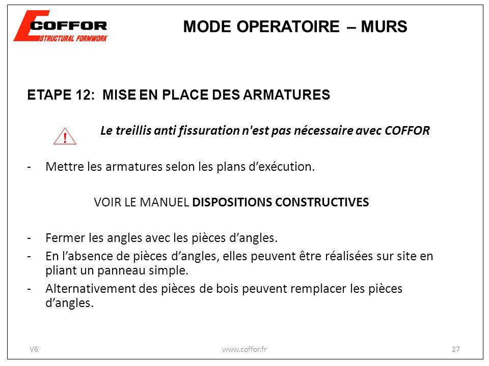 ETAPE 12: MISE EN PLACE DES ARMATURES Le treillis anti fissuration n est pas nécessaire avec COFFOR -Mettre les armatures selon les plans dexécution.