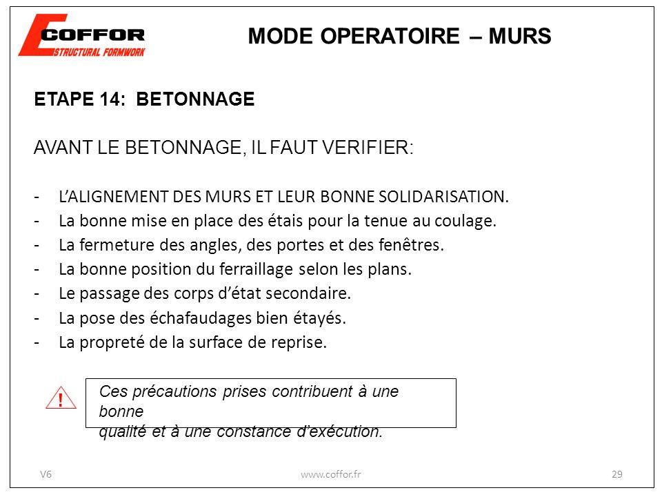 ETAPE 14: BETONNAGE AVANT LE BETONNAGE, IL FAUT VERIFIER: -LALIGNEMENT DES MURS ET LEUR BONNE SOLIDARISATION.
