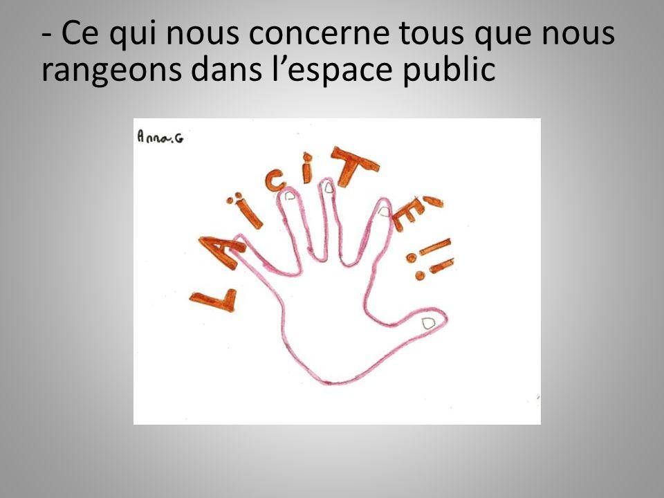 - Ce qui nous concerne tous que nous rangeons dans lespace public