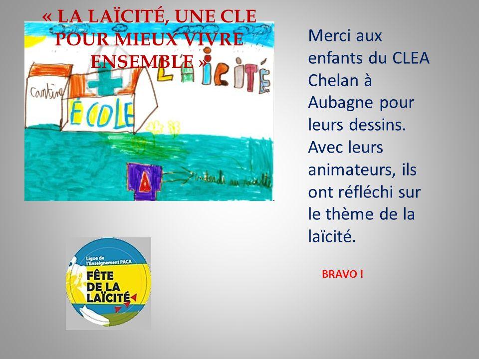 Merci aux enfants du CLEA Chelan à Aubagne pour leurs dessins.