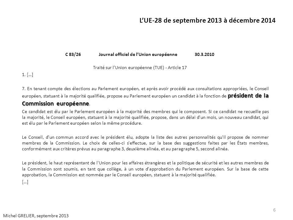 LUE-28 de septembre 2013 à décembre 2014 C 83/26 Journal officiel de lUnion européenne 30.3.2010 Traité sur lUnion européenne (TUE) - Article 17 1. […