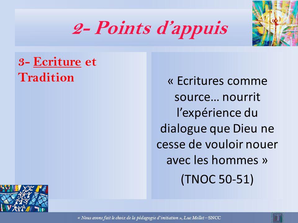 2- Points dappuis 2- Cheminement et cheminements de type catéchuménal « Faire vivre la dynamique spirituelle dont la célébration sacramentelle sera le