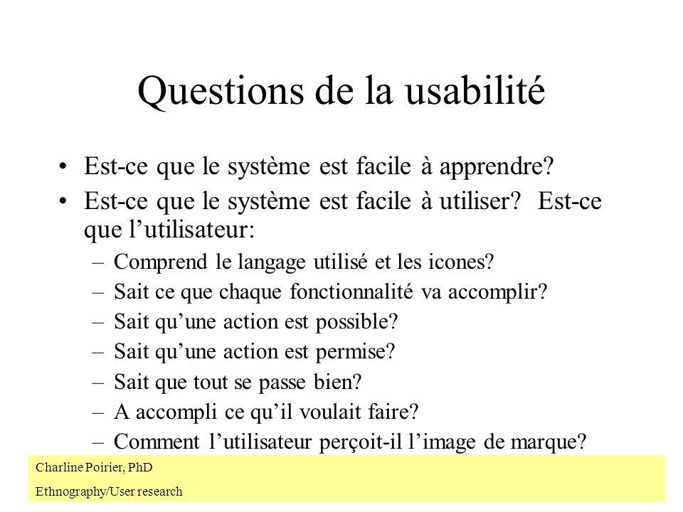 Questions de la usabilité Est-ce que le système est facile à apprendre.
