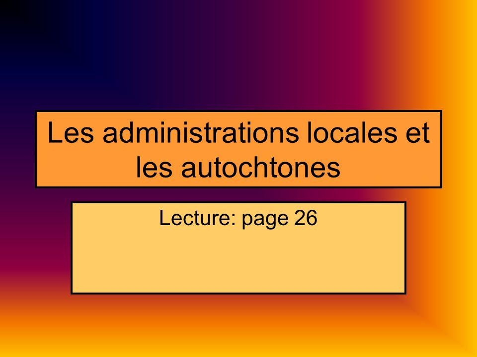 Les administrations locales et les autochtones Lecture: page 26