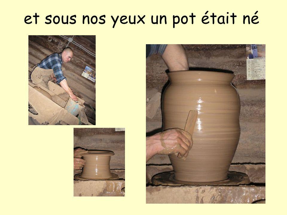 et sous nos yeux un pot était né