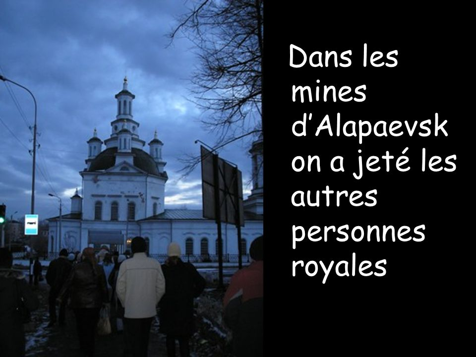 Dans les mines dAlapaevsk on a jeté les autres personnes royales