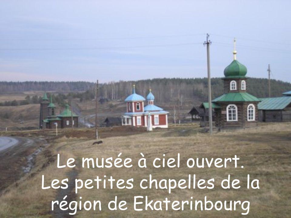 Le musée à ciel ouvert. Les petites chapelles de la région de Ekaterinbourg