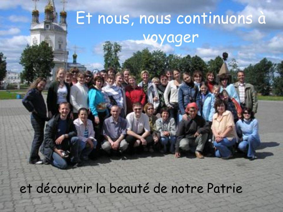 Et nous, nous continuons à voyager et découvrir la beauté de notre Patrie