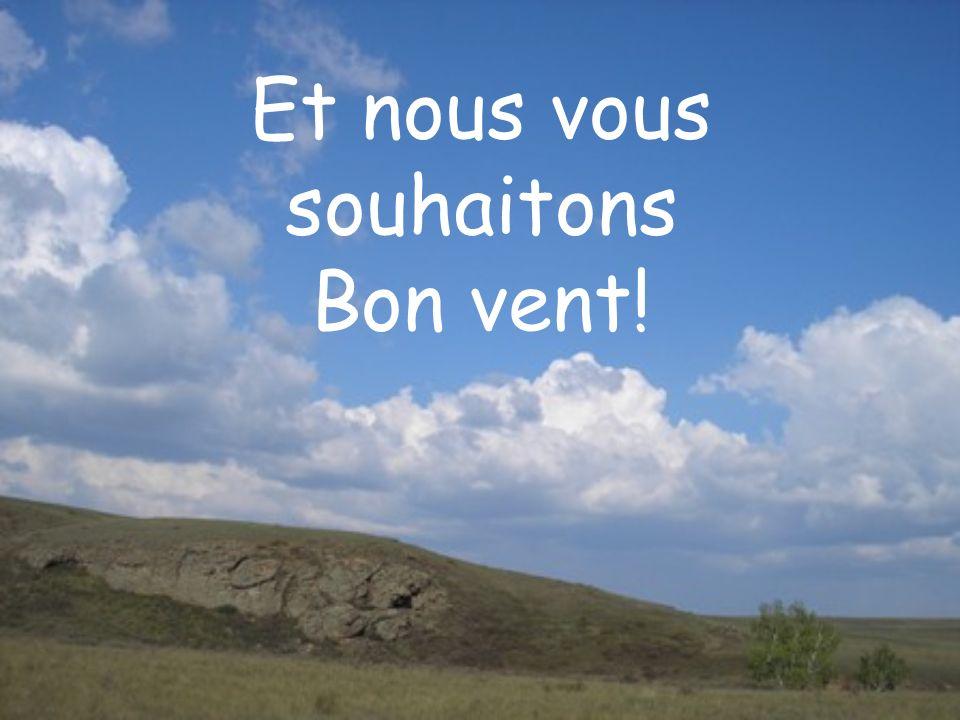 Et nous vous souhaitons Bon vent!