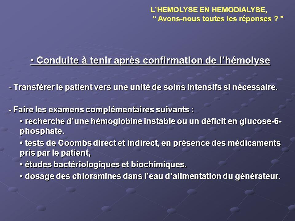 Conduite à tenir après confirmation de lhémolyse Conduite à tenir après confirmation de lhémolyse - Transférer le patient vers une unité de soins inte