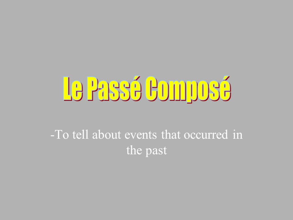 -To tell about events that occurred in the past
