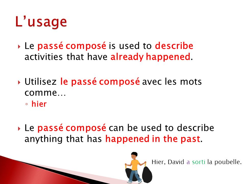 Le passé composé is used to describe activities that have already happened.