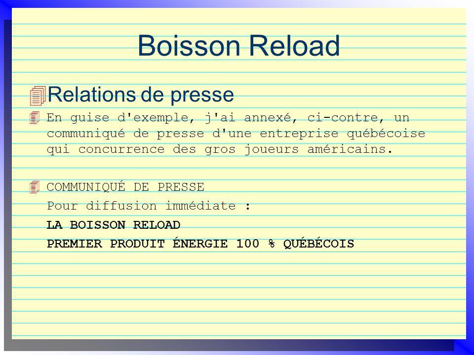 Boisson Reload Relations de presse 4 En guise d exemple, j ai annexé, ci-contre, un communiqué de presse d une entreprise québécoise qui concurrence des gros joueurs américains.