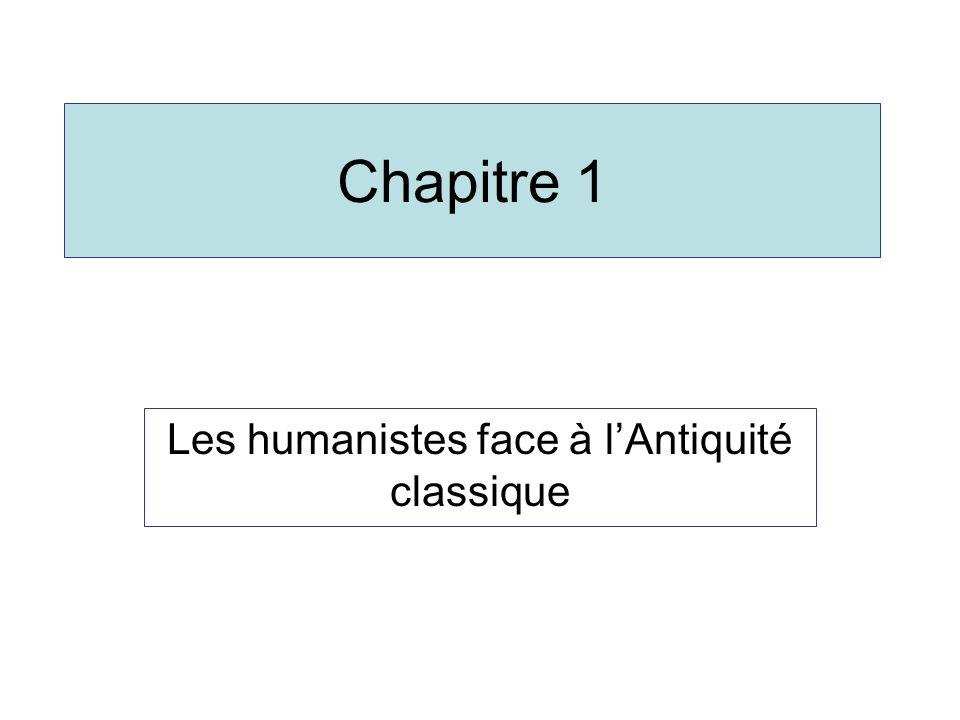 Chapitre 1 Les humanistes face à lAntiquité classique