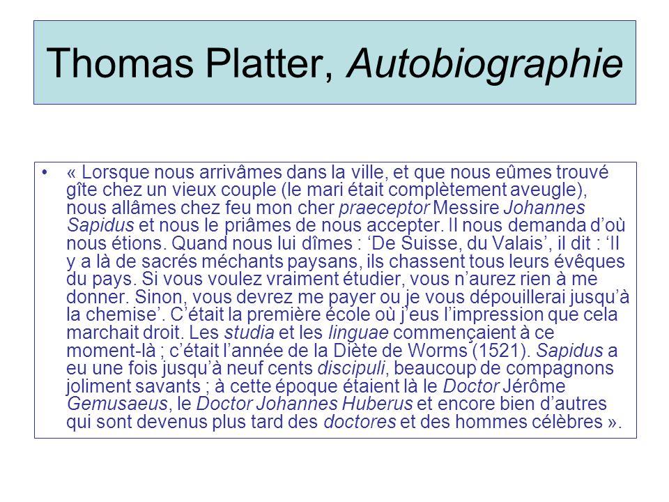 Thomas Platter, Autobiographie « Lorsque nous arrivâmes dans la ville, et que nous eûmes trouvé gîte chez un vieux couple (le mari était complètement