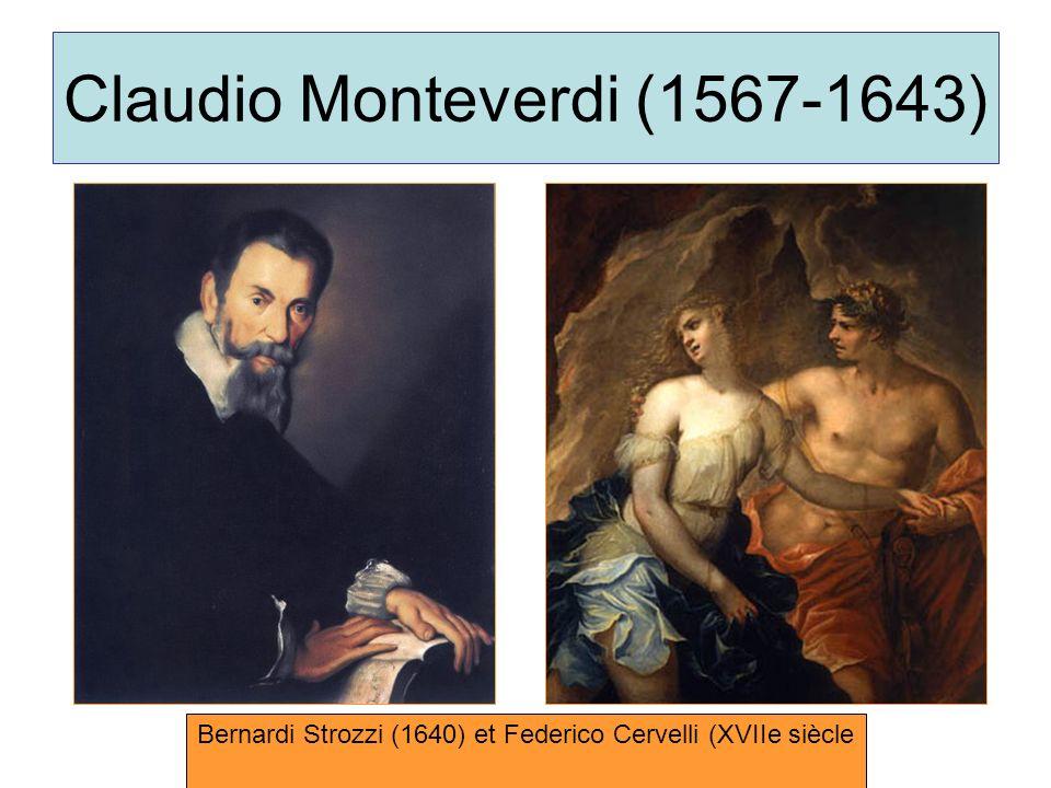 Claudio Monteverdi (1567-1643) Bernardi Strozzi (1640) et Federico Cervelli (XVIIe siècle