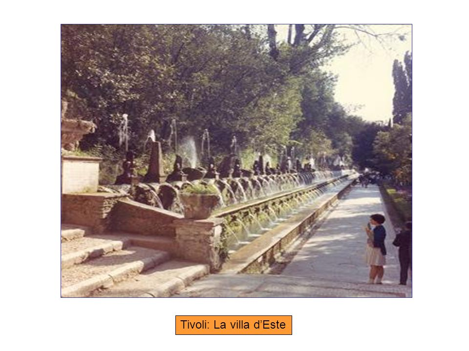 Tivoli: La villa dEste
